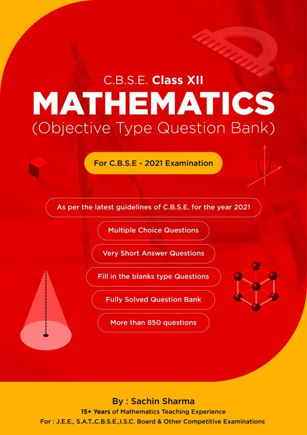 Objective Type Question Bank for Mathematics Class XII -C.B.S.E.