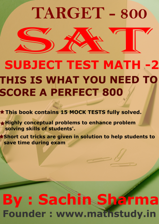 SAT MATHEMATICS LEVEL 2 PRACTICE TEST – 15 PAPERS FULLY SOLVED