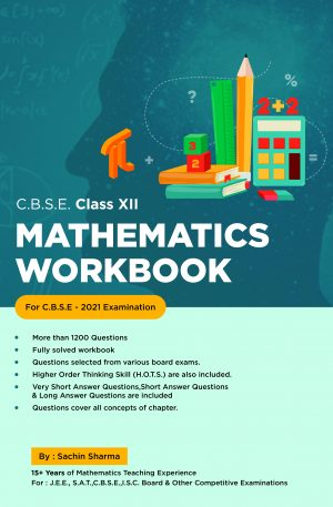 Mathematics -Work Book Class XII – C.B.S.E. ( Fully Solved )